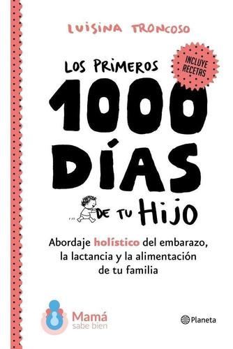 Los Primeros 1000 Días De Tu Hijo Mamá Sabe Bien Luisina Tro
