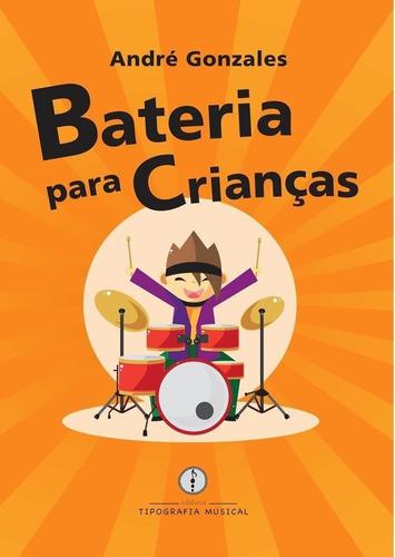 Imagem 1 de 3 de Livro Bateria Para Crianças - André Gonzales