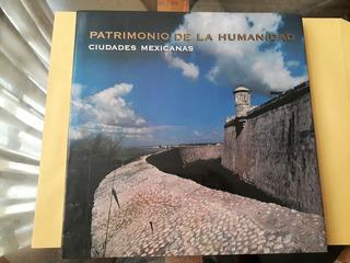 Patrimonio De La Humanidad Ciudades Mexicanas
