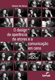 O Design De Aparência De Atores E A Comu Adriana Vaz Ramos