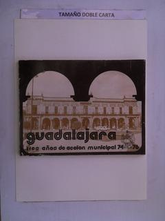 Guadalajara. Tres Años De Accion Municipal 74-76 Varios Pas