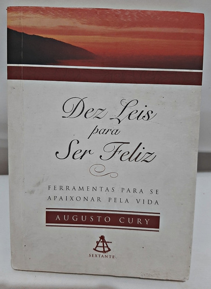 Livro Dez Leis Para Ser Feliz / Augusto Cury / Sextante