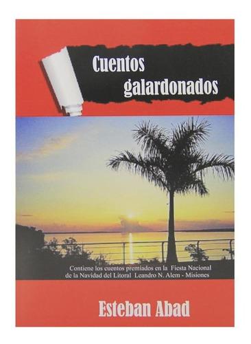 Cuentos Galardonados - Esteban Abad