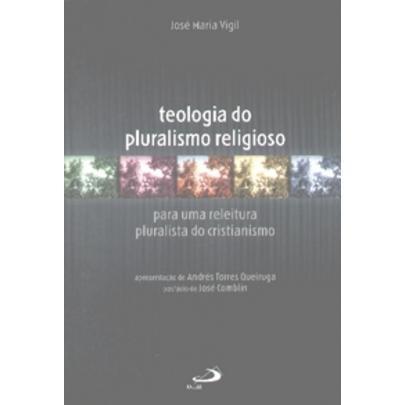 Teologia Do Pluralismo Religioso - Para Uma Releitura Plural