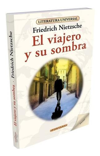 Libro. El Viajero Y Su Sombra.friedrich Nietzsche. Fontana