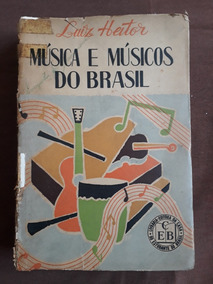 Livro Musica E Musicos Do Brasil Luiz Heitor 1950