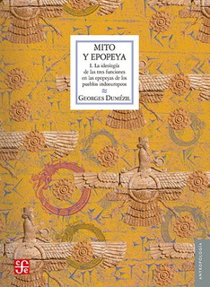 Mito Y Epopeya 1 Ideología De Las 3 Funciones, Dumézil, Fce