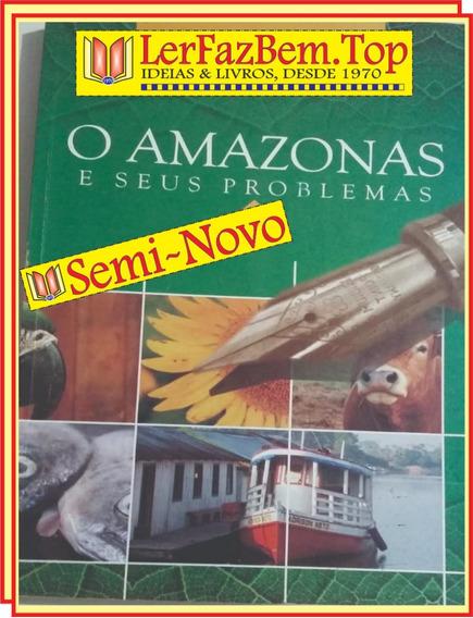 O Amazonas E Seus Problemas Livro Raro Frete Grátis + Brinde