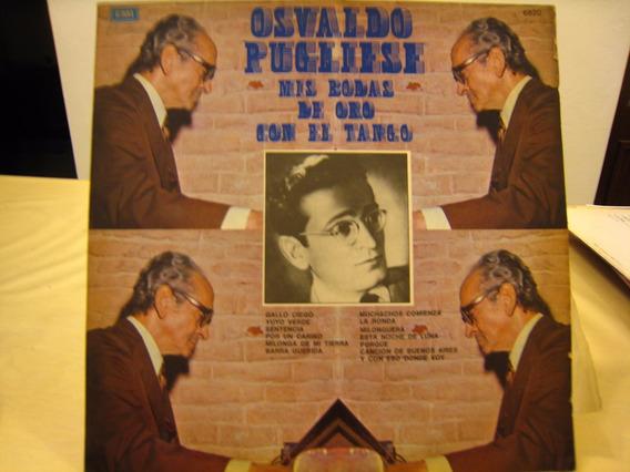 Osvaldo Pugliese Mis Bodas De Oro Con El Tango Disco Vinilo