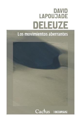 Deleuze Movimientos Aberrantes, David Lapoujade, Cactus