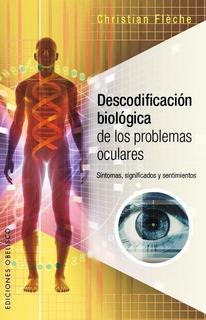 Descodificacion Biologica Problemas Oculares Fleche - Libro