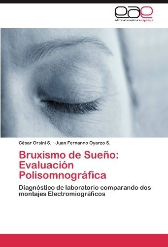Bruxismo De Sueño: Evaluación Polisomnográfica: Diagnóstico