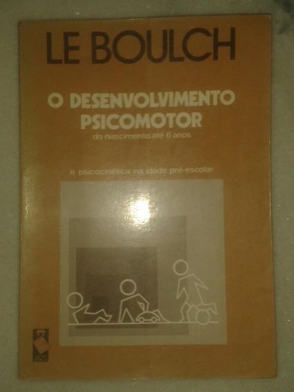 O Desenvolvimento Psicomotor - Le Boulch