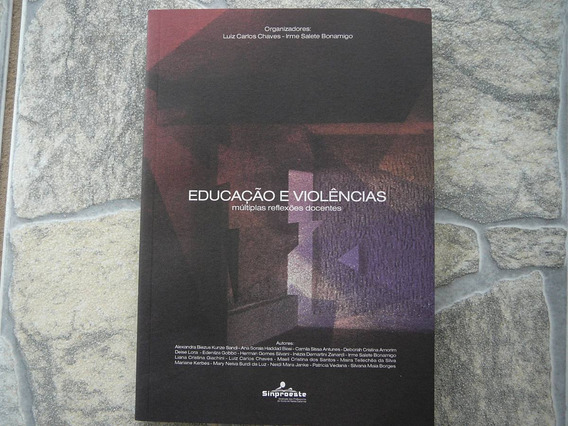Livro Educação E Violências: Múltiplas Reflexões Docentes