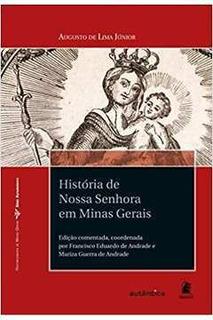 História De Nossa Senhora Em Minas Gerais (lacrado)