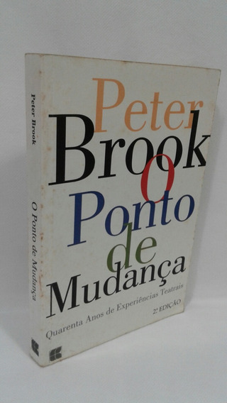 O Ponto De Mudança Peter Brook***
