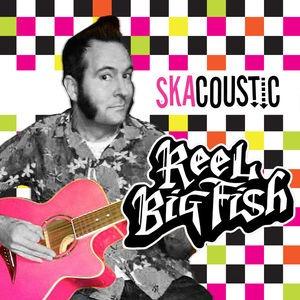 reel big fish skacoustic