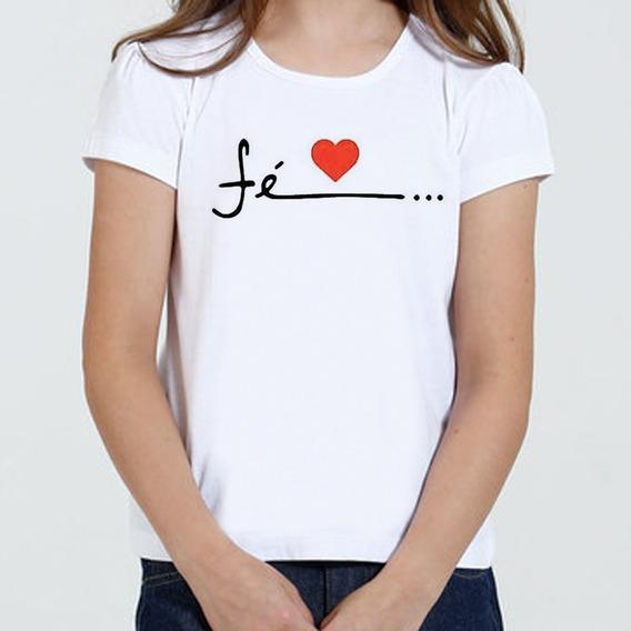 Camiseta Camisa Infantil Feminina - Fé Coração