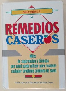 Guía Médica De Remedios Caseros Publicado Por Parson/walton