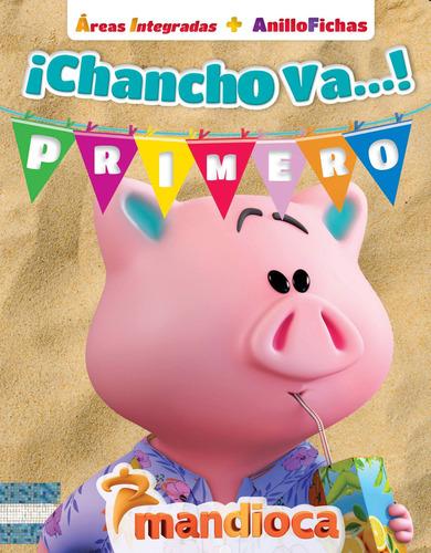Chancho Va! Primero - Editorial Mandioca