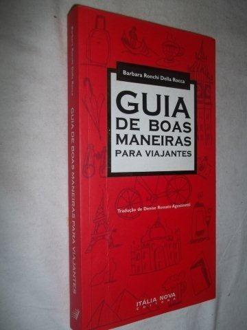 * Livro - Guia De Boas Maneiras Para Viajantes Barbara Rocca