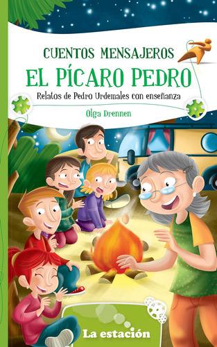 Cuentos Mensajeros El Pícaro Pedro - La Estación - Mandioca