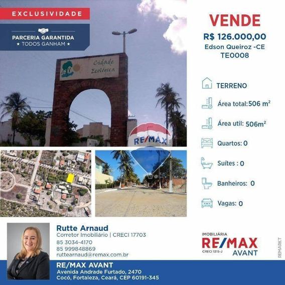 Terreno À Venda, 506 M² Por R$ 105.000,00 - Edson Queiroz - Fortaleza/ce - Te0008