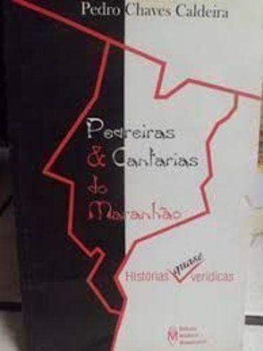 Livro Pedreiras Cantarias Do Maranhao Pedro Chaves