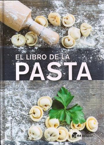 El Libro De La Pasta - Td, María Ballarin, M4