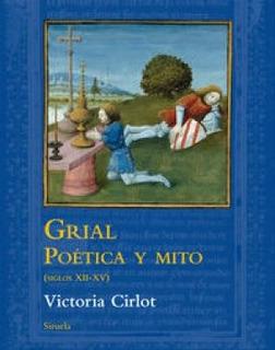 Grial Poética Y Mito (siglos Xii - Xv), Cirlot, Siruela