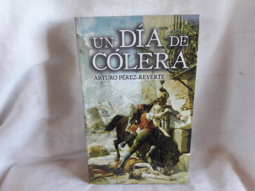 Imagen 1 de 4 de Un Dia De Colera Arturo Perez Reverte  C  Mapa Madrid 1808