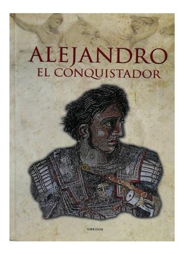 Imagen 1 de 10 de Historia De Grecia Y Roma N° 01 Alejandro El Conquistador