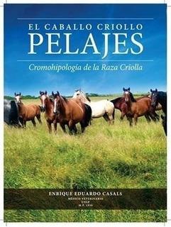 Libro El Caballo Criollo-pelajes De Enrique Eduardo Casals