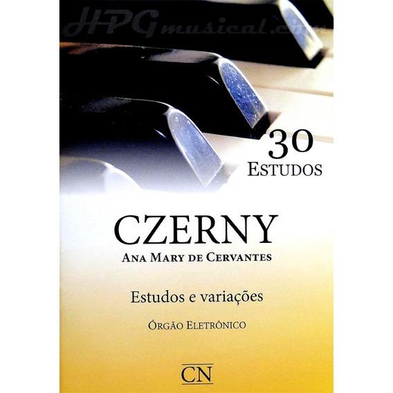 Czerny - Ana Mary De Cervantes - 30 Estudos E Variações Para