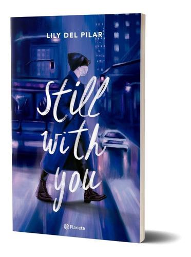 Imagen 1 de 3 de Still Whith You - Lily Del Pilar - Planeta