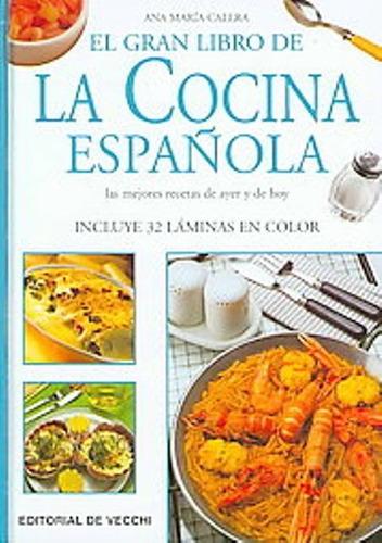 El Gran Libro De La Cocina Española, Calera, Vecchi