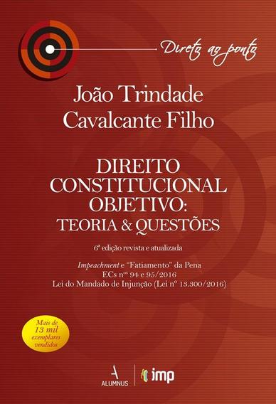 Direito Constitucional Objetivo - Teoria & Questões - Col.