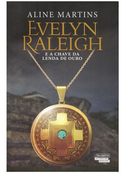 Evelyn Raleigh E A Chave Da Lenda De Ouro