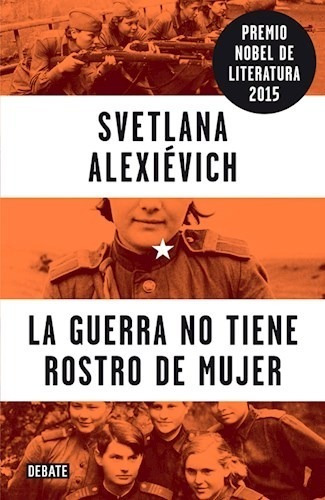 Guerra No Tiene Rostro De Mujer (premio Nobel) - Svetlana