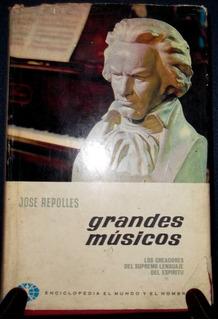 Jose Repolles. Grandes Musicos (biografías). Barcelona 1965