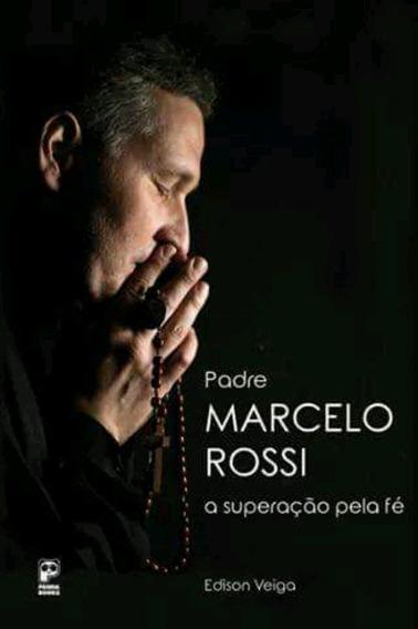 Pe. Marcelo Rossi, Superação Pela Fé ()