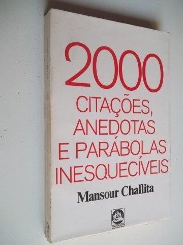 * 2000 Citações,anedotas E Parábolas Inesqueciveis - Livro