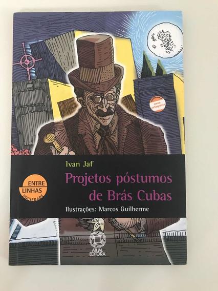 Livro Projetos Póstumos De Brás Cubas - Ivan Jaf