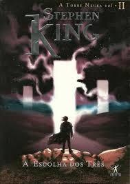 A Escolha Dos Três - A Torre Negra Vol. Stephen King