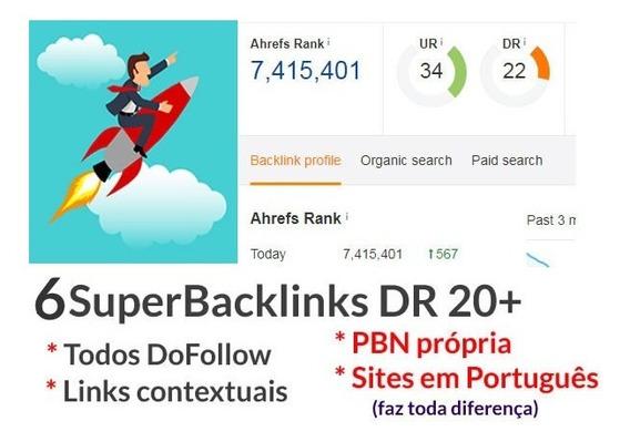 6 Backlinks Dr 20+ Bônus 1 Dr 40 + Dofollow E Contextual