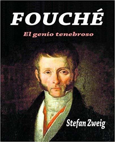 Fouche: El Genio Tenebroso (spanish Edition)