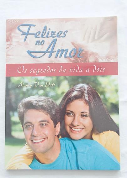 Livro Felizes No Amor Os Segredos Da Vida A Dois