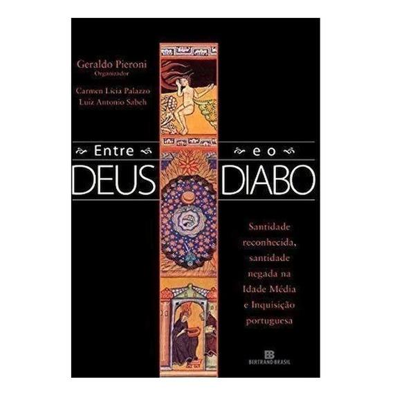 Livro Entre Deus E O Diabo Geraldo Pieroni - Ano 2007 - 0tt0