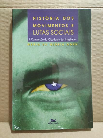 História Dos Movimentos E Lutas Sociais - Maria Glória Gohn