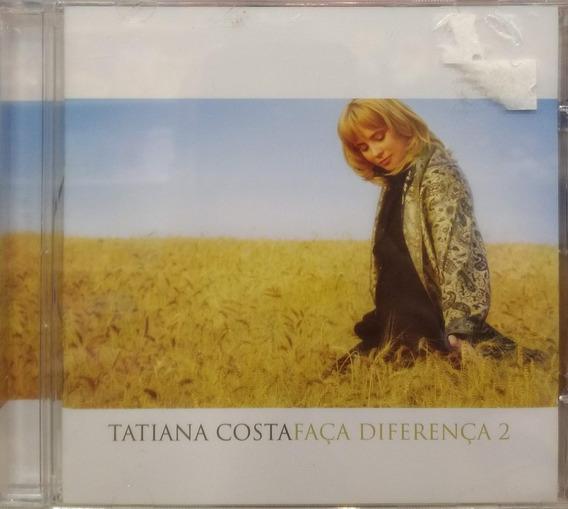 Cd Tatiana Costa - Faça A Diferença 2